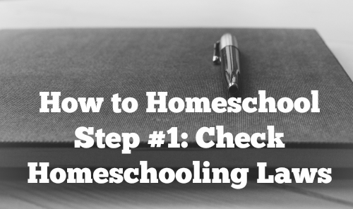 How to Homeschool Step 1: Check Homeschooling Laws
