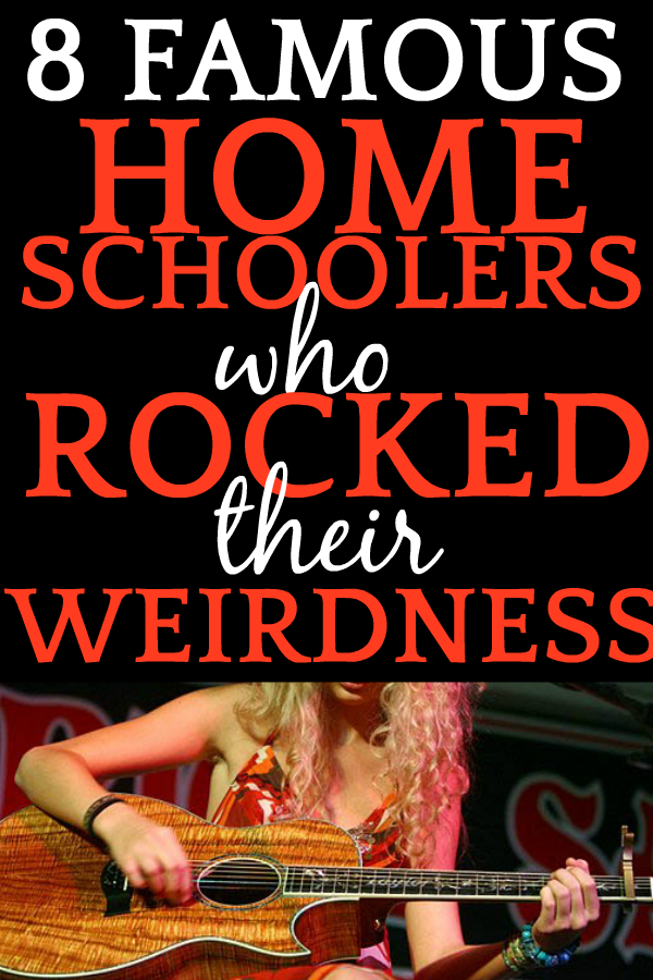 8 SHOCKING Famous Homeschoolers Who Rocked Their Weirdness