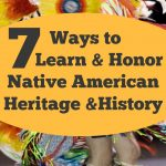 7 WAYS TO LEARN & HONOR NATIVE AMERICAN HERITAGE & HISTORY