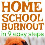 Stop Homeschool Burnout in 9 Steps