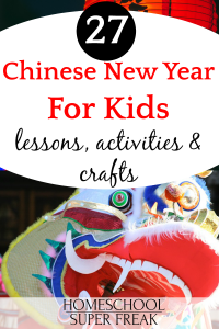 27 Chinese New Year For Kids Activities, Crafts, Lessons, and Projects