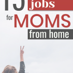 15 Legit Best Jobs for Moms Who Stay Home or Homeschool