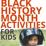 37 Incredibly Powerful Black History Month Activities for Kids text over a picture of a smiling african american girl wearing an astronaut costume