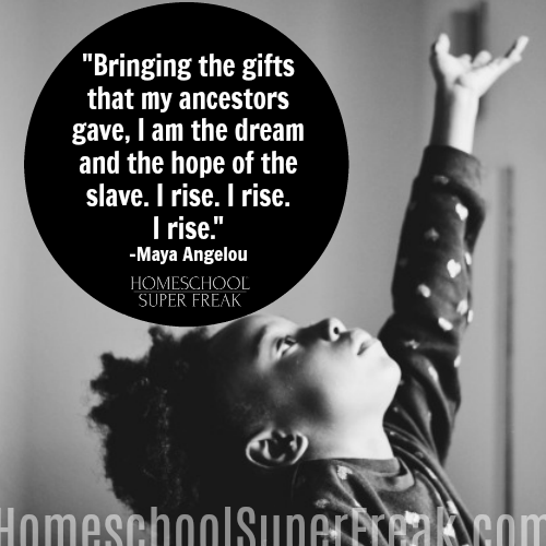 Black History Month Quotes: Maya Angelou I Rise – Homeschool ...