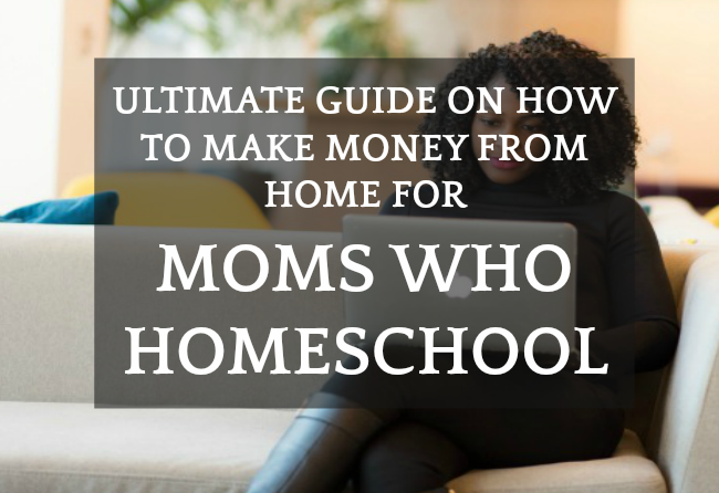ULTIMATE GUIDE ON HOW TO MAKE MONEY FROM HOME FOR MOMS WHO HOMESCHOOL: woman sitting on couch and working on laptop