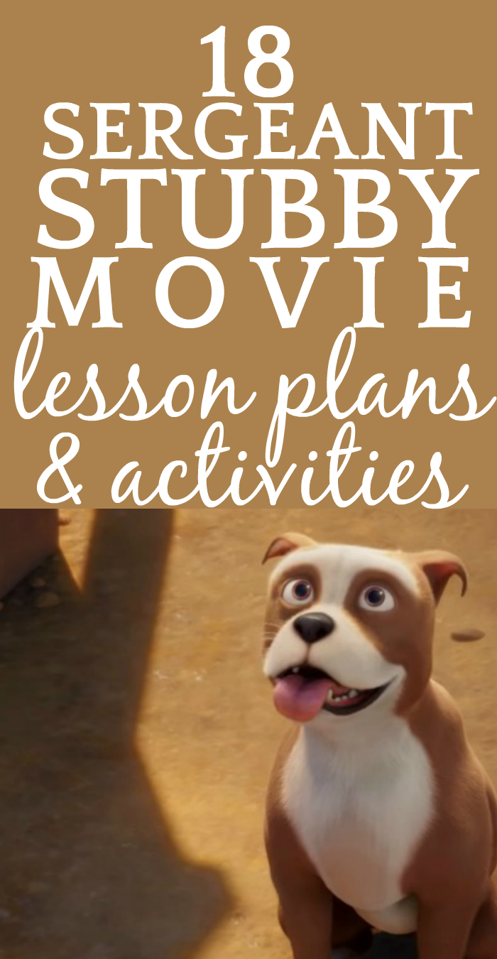18 Sergeant Stubby Lesson Plans and Activities (Movie)