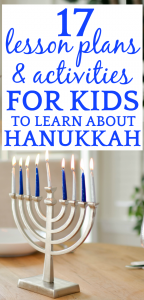 Hanukkah Story 17 Lessons to Help Kids Learn Hanukkah Traditions