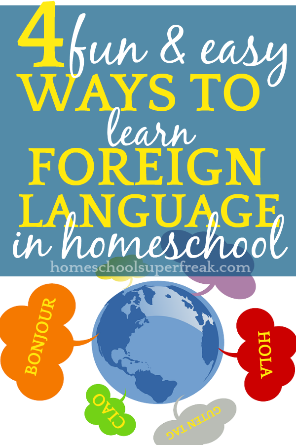 4 FUN and Easy Ways to Start Homeschool Foreign Language Immersion RIGHT NOW