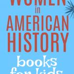 Inspirational Women in History Books for Kids