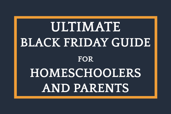Best Black Friday Deals for Homeschoolers and Parents