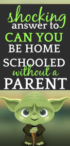 SHOCKING Answer to Can You Be Homeschooled Without a Parent: green cartoon Yoda with text at top