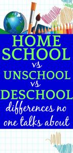 UNSCHOOLING vs HOMESCHOOLING vs DESCHOOLING: WHAT'S THE DIFFERENCE?