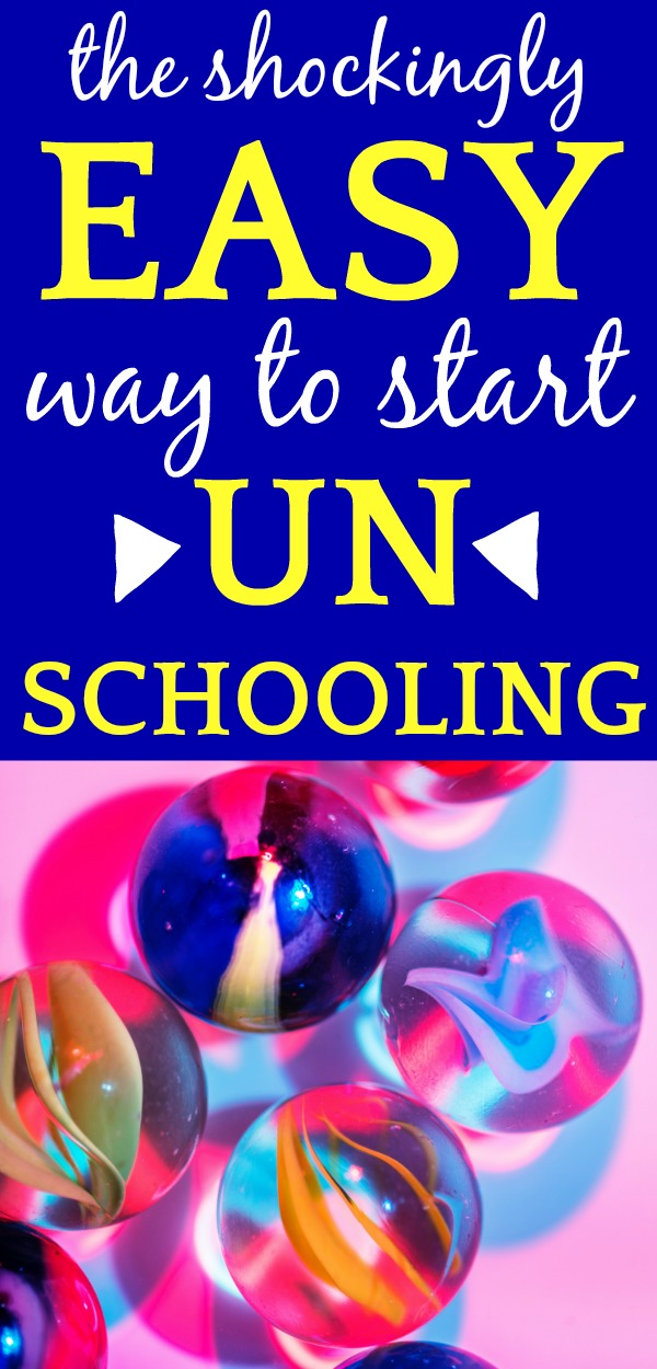 How To Start Unschooling in One SHOCKINGLY EASY step!