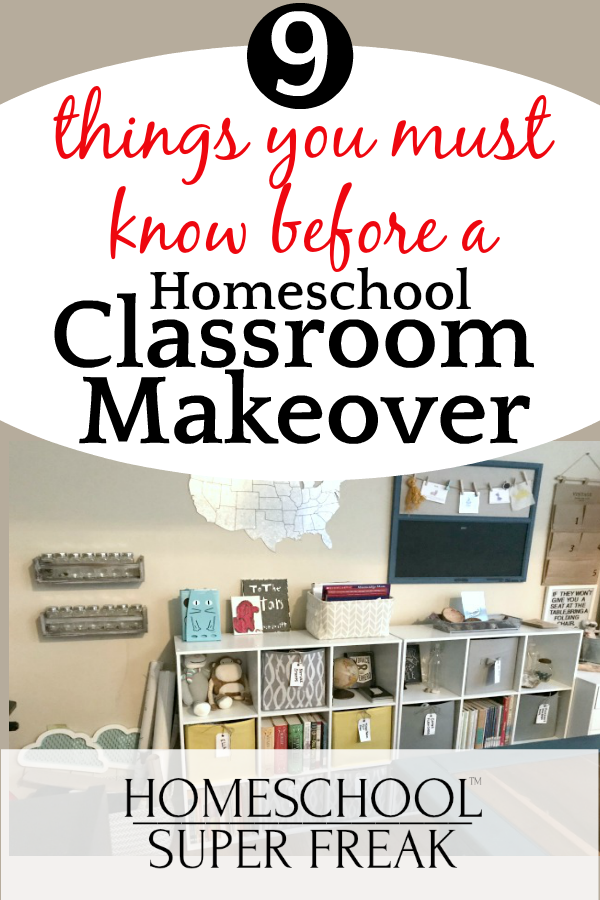 9 Things You Must Know Before a Homeschool Classroom Makeover