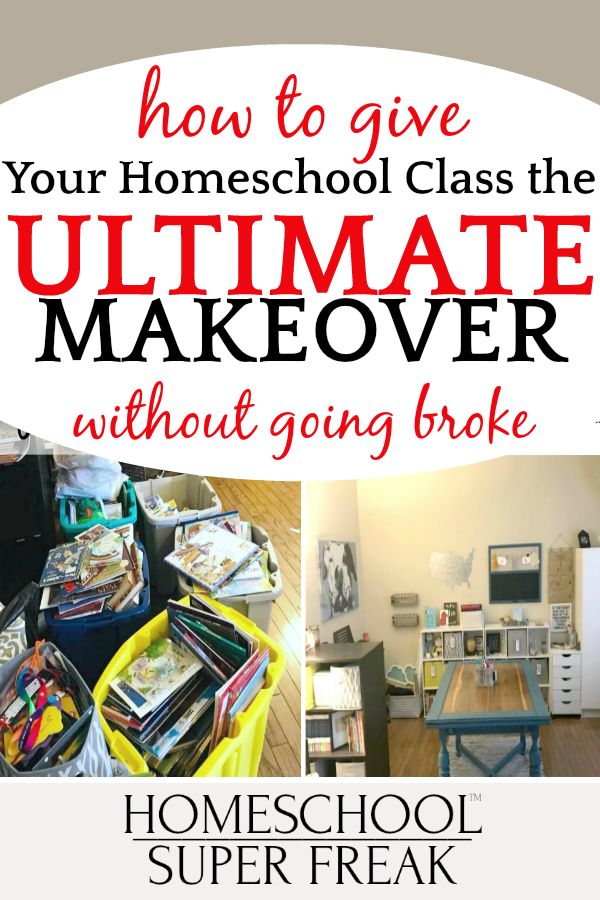 Homeschool Room Ideas How to Give Your Homeschool Classroom the ULTIMATE MAKEOVER Without Going Broke