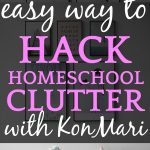 Ultimate Marie Kondo Tips to Home School Decluttering + Free KonMari Checklist