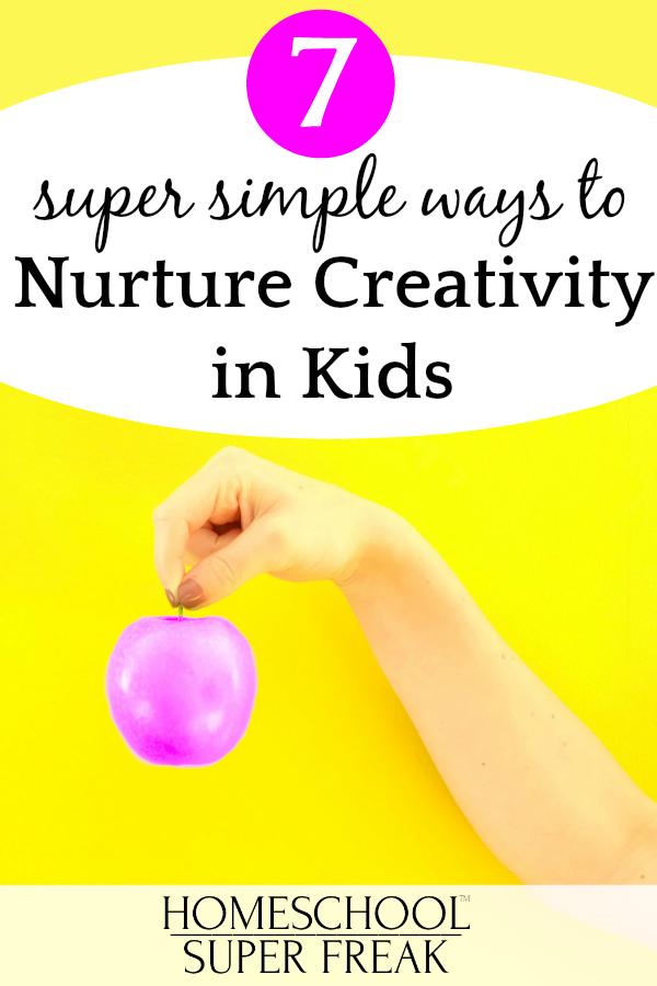 Why Is Creativity Important In Education? | 7 Super Simple Ways to Nurture Creativity for Kids