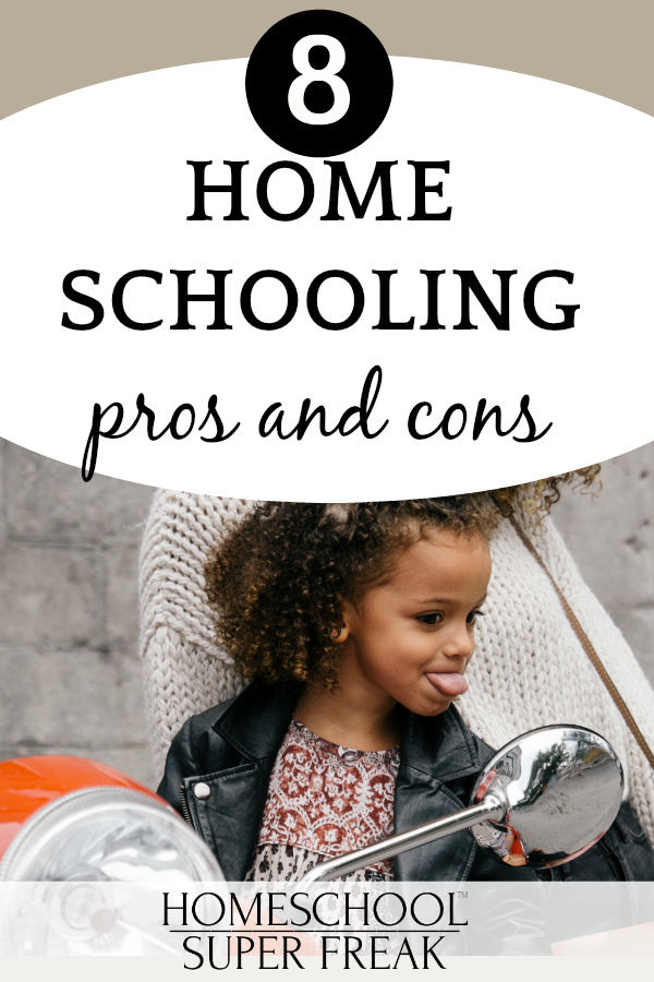#8 IN HOW TO HOMESCHOOL SERIES: What are homeschooling pros and cons?