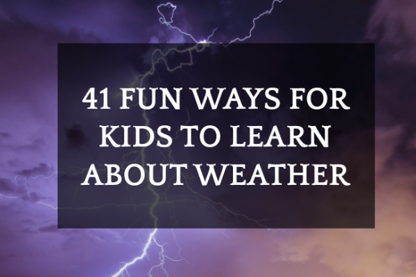41 Weather for Kids Projects, Worksheets, Lessons and Books [UPDATED] a stormy sky with lightening