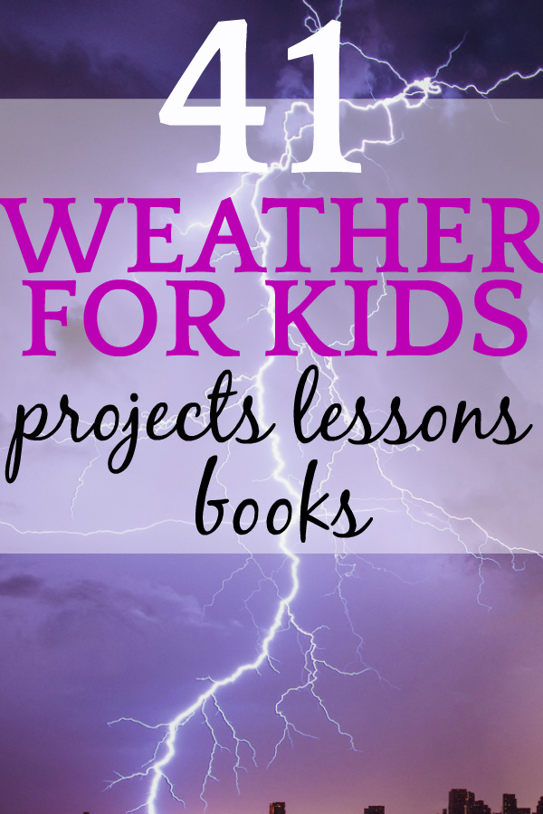 41 Weather for Kids Projects, Worksheets, Lessons and Books [UPDATED] #weather #stem #stemactivities #stemeducation #science #scienceexperiments #scienceactivities #childrensbooks #reading #readinglist #education #homeschool #homeschooling #homeschoolers #homeschoolcurriculum #teaching