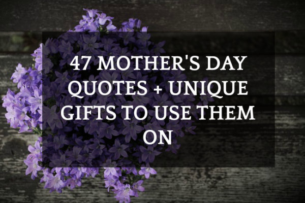 47 Mother's Day Quotes + 5 Unique DIY Crafts To Use Them On