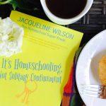 It's Homeschooling Not Solitary Confinement Homeschooling Help Book