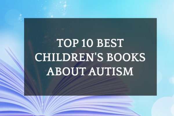 Top 10 Best Children's Books For World Autism Awareness Day
