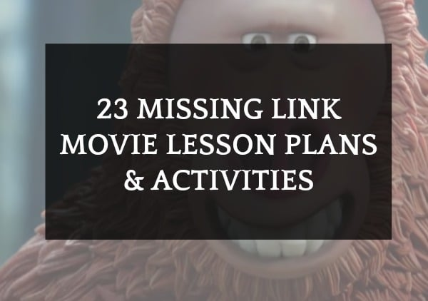23 Missing Link Lesson Plans and Activities (Movie): writing with cartoon character of Bigfoot behind it