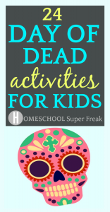 24 Day of the Dead Activities (Dia de Muertos) for Kids [UPDATED]