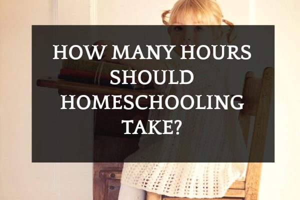 Homeschool Hour Requirements: How Many Hours Should Homeschooling Take?