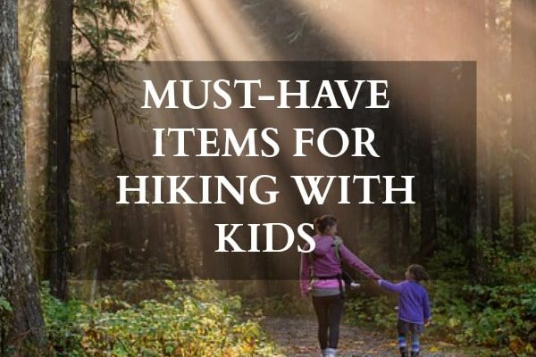Must-Have Items for Hiking with Kids