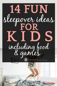 14 Crazy Cool Summer Sleepover Ideas for Kids (You Never Thought Of)