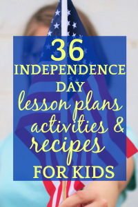 36 Lesson Plans, Activities, Recipes for 4th of July