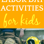 What Is Labor Day? 36 Labor Day Activities for Kids