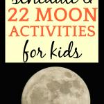 Full Moon Schedule and 22 Moon Activities for Kids