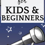 Best Telescope for Beginners and Kids