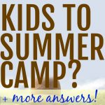Best Age To Send Kids To Summer Camp?