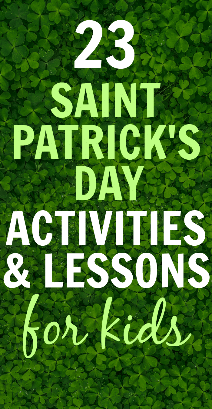 23 St PatrickS Day Facts, Activities, and Crafts for Kids text over a backdrop of green clover