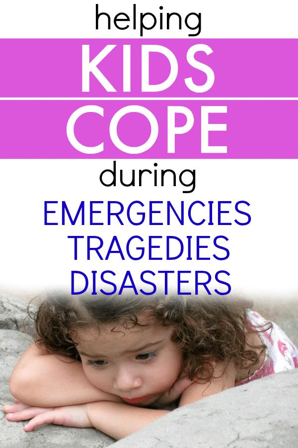 Helping Kids Cope During Emergencies Disasters Tragedies