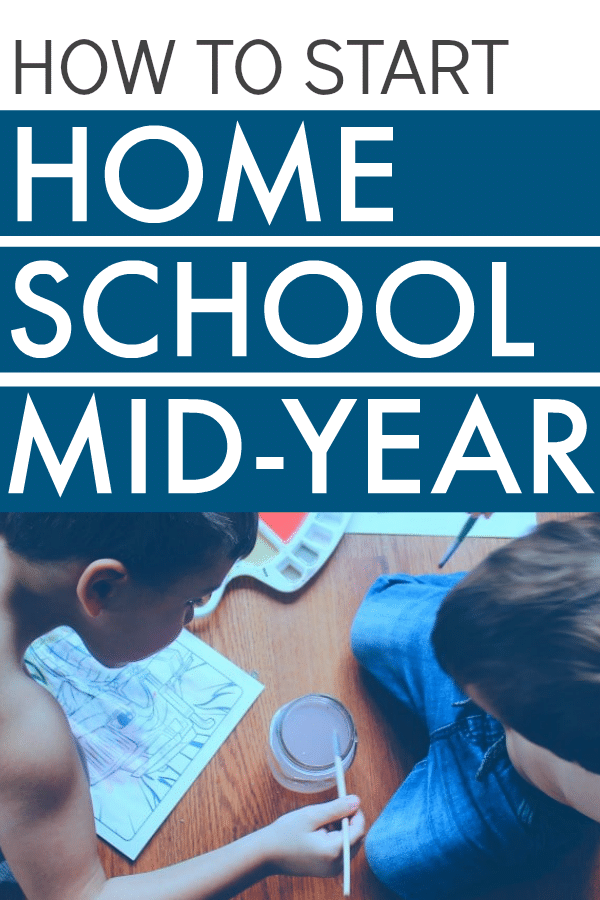 Switching To Homeschool Mid Year: What You Need To Know